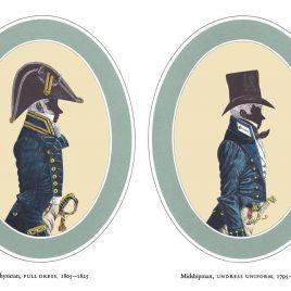 I. Physician, Full Dress, 1805-1825 II. Midshipman, Undress Uniform, 1795-1825